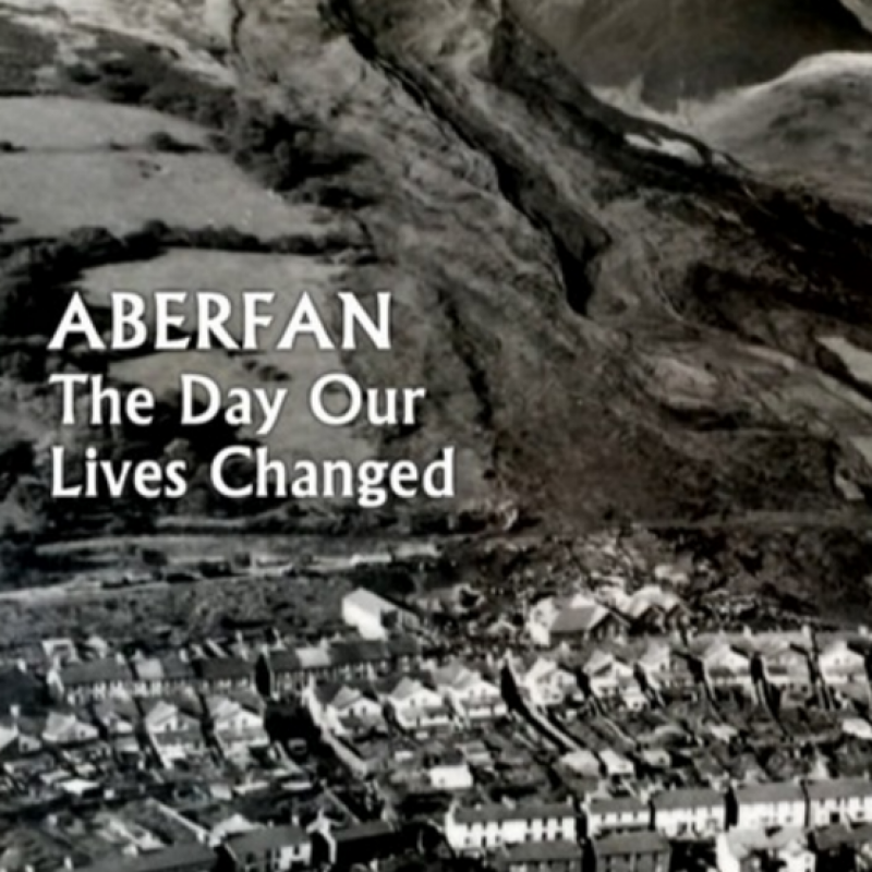Aberfan The Day our lives changed
